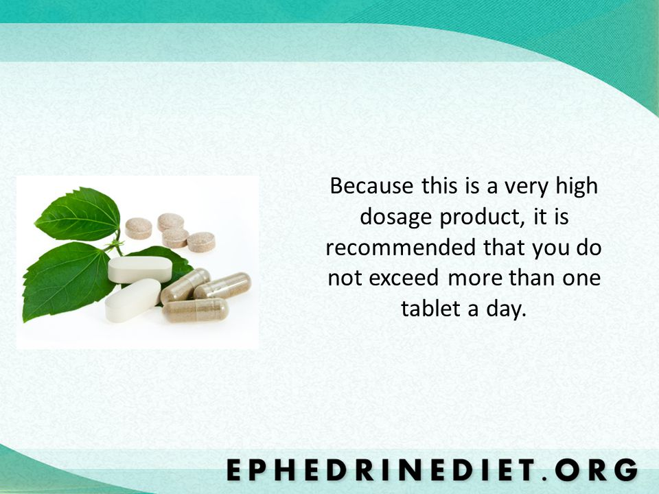 Because this is a very high dosage product, it is recommended that you do not exceed more than one tablet a day.