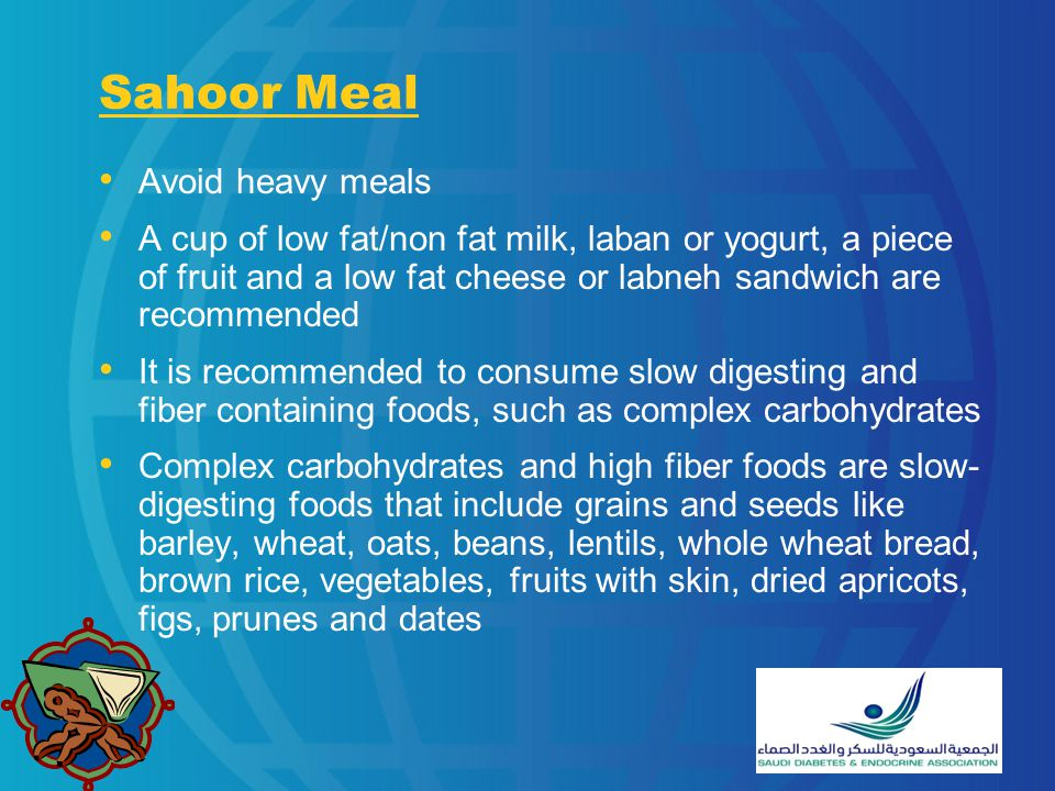 Sahoor Meal (cont) Avoid too much tea or coffee at Sahoor, as caffeine makes you pass more urine taking with it valuable minerals that your body would needed during the day