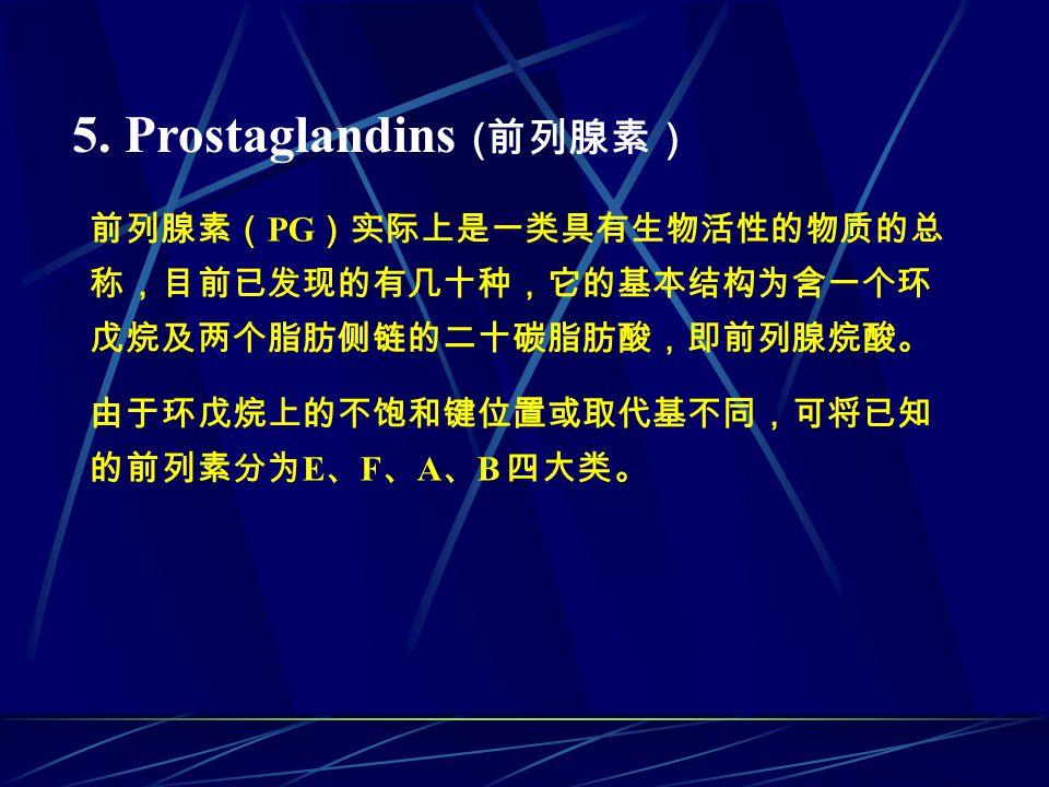 5. Prostaglandins ( PG E F A B