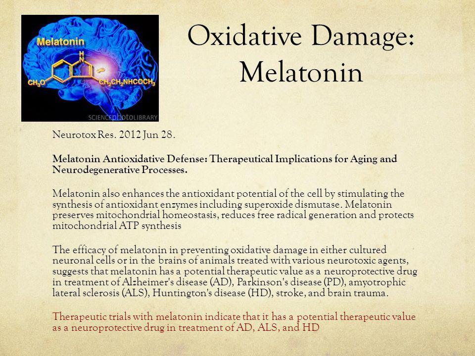 Oxidative Damage: Melatonin Neurotox Res.2012 Jun 28.