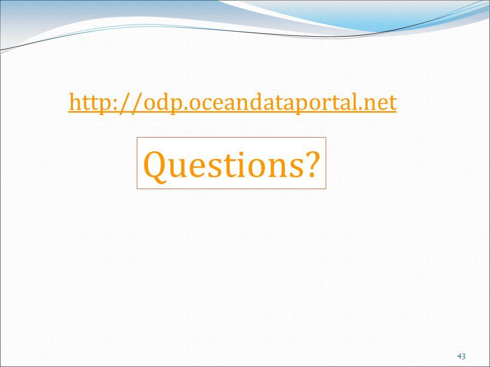 43 Questions? http://odp.oceandataportal.net