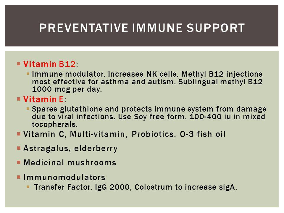 Vitamin B12: Immune modulator. Increases NK cells.