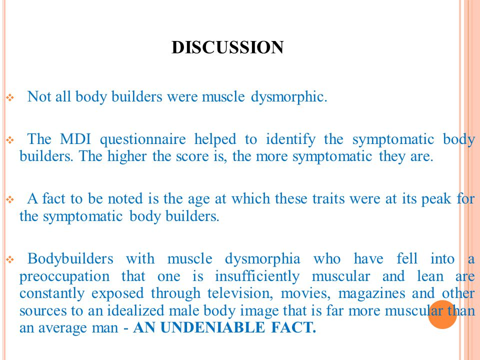 DISCUSSION Not all body builders were muscle dysmorphic.