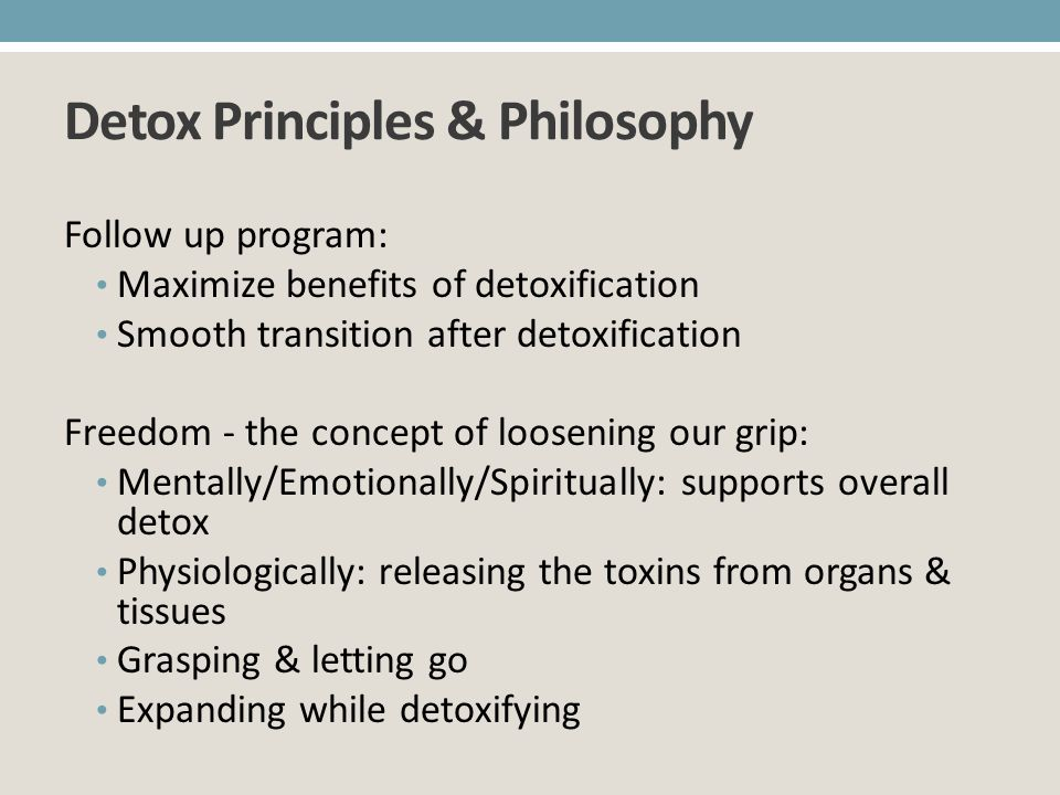 The Detoxification Cycle Liver as the starting point Follow circulation Lungs Heart/brain Gastrointestinal tract Systemic - joints, etc.