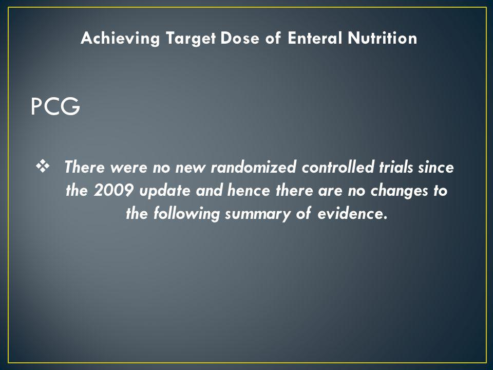 PCG There were no new randomized controlled trials since the 2009 update and hence there are no changes to the following summary of evidence. Achievin