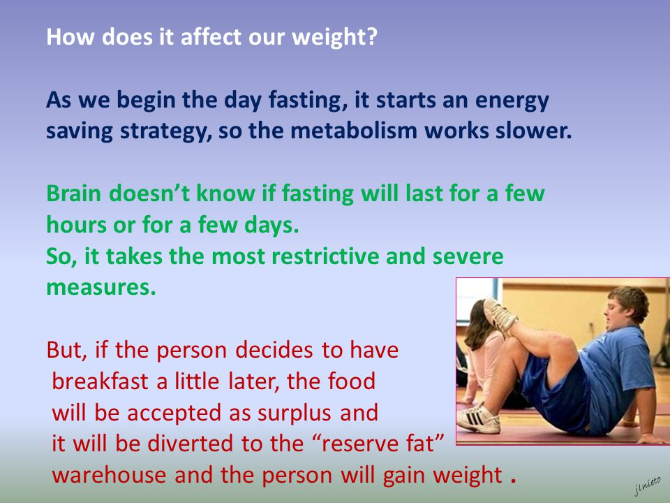 How does it affect our weight.