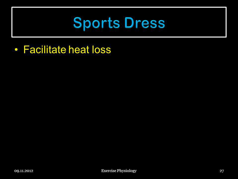 Facilitate heat loss 09.11.2012Exercise Physiology27