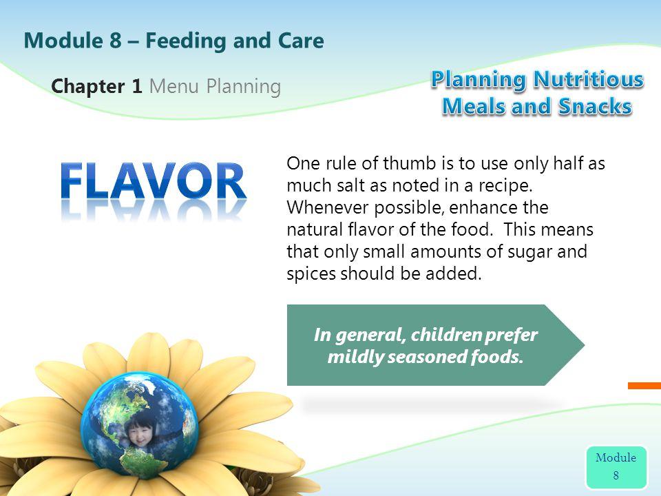 In general, children prefer mildly seasoned foods.