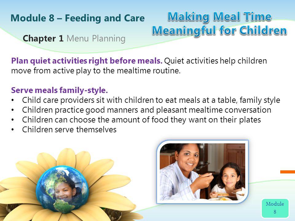 Plan quiet activities right before meals.