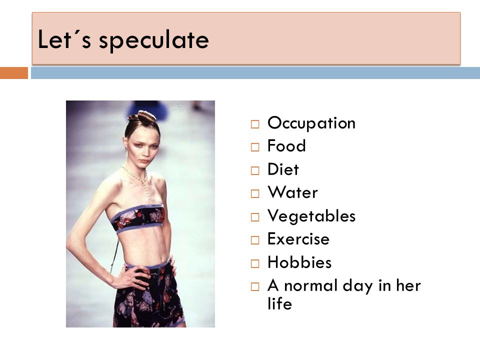 Let´s speculate Occupation Food Diet Water Vegetables Exercise Hobbies A normal day in her life