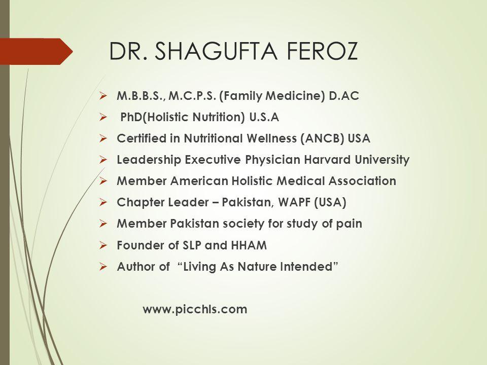 DR.SHAGUFTA FEROZ M.B.B.S., M.C.P.S.