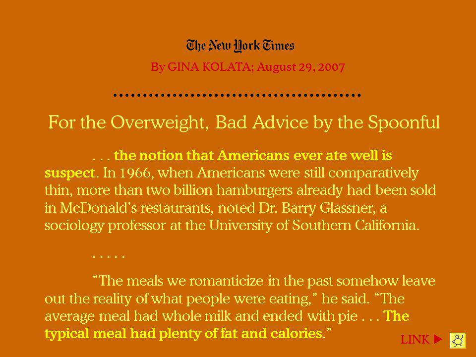 For the Overweight, Bad Advice by the Spoonful... the notion that Americans ever ate well is suspect. In 1966, when Americans were still comparatively