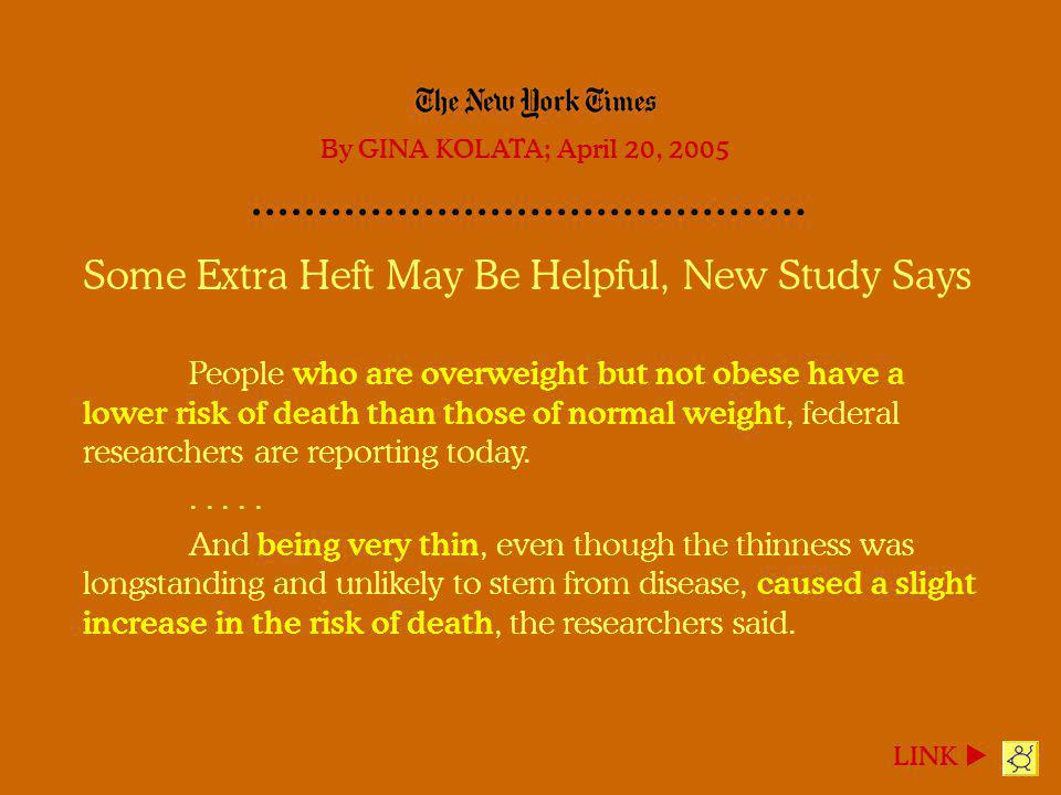 Some Extra Heft May Be Helpful, New Study Says People who are overweight but not obese have a lower risk of death than those of normal weight, federal