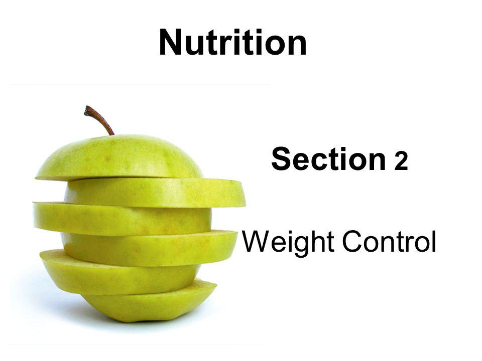 Nutrition Section 2 Weight Control