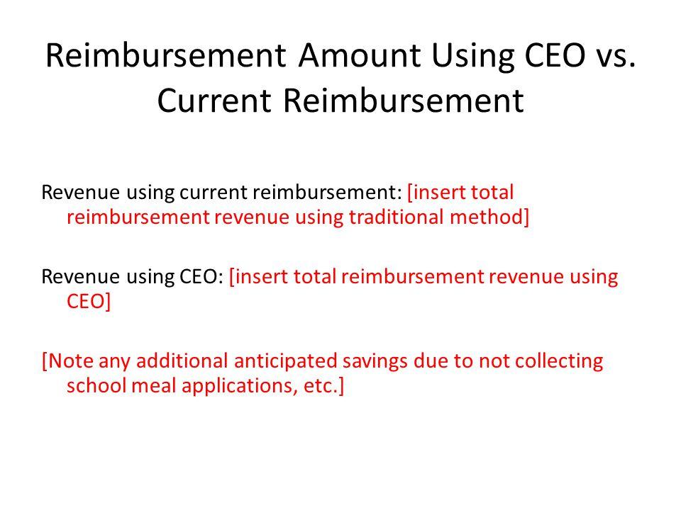 Reimbursement Amount Using CEO vs. Current Reimbursement Revenue using current reimbursement: [insert total reimbursement revenue using traditional me