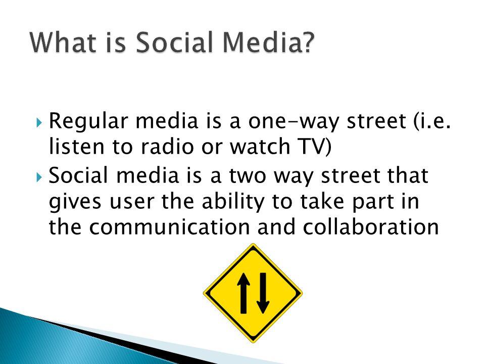 Regular media is a one-way street (i.e.