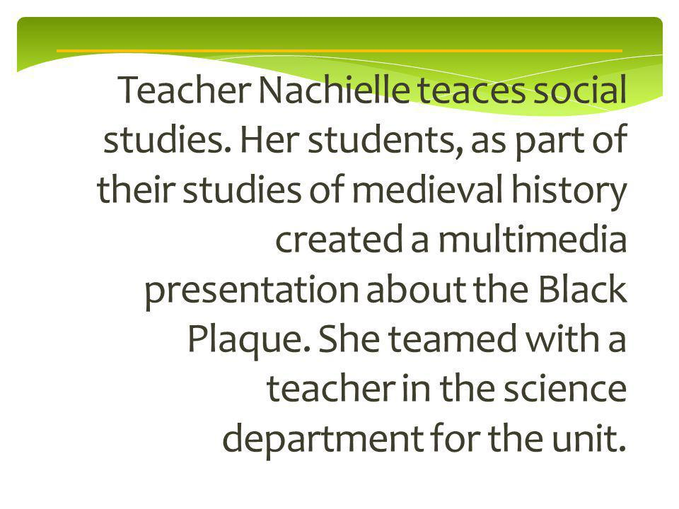Teacher Nachielle teaces social studies.