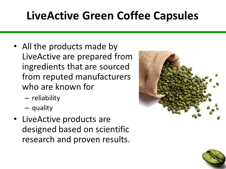 LiveActive Green Coffee Capsules All the products made by LiveActive are prepared from ingredients that are sourced from reputed manufacturers who are known for – reliability – quality LiveActive products are designed based on scientific research and proven results.