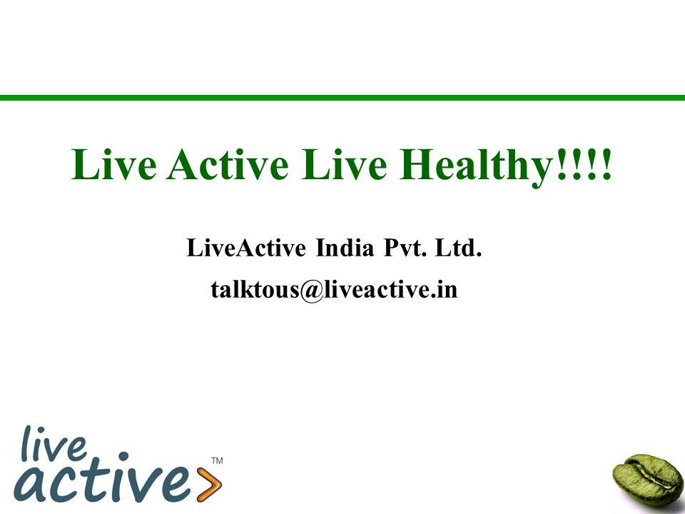Live Active Live Healthy!!!! LiveActive India Pvt. Ltd. talktous@liveactive.in