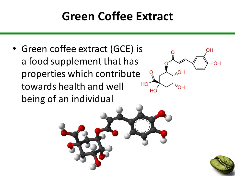 Green Coffee Extract Green coffee extract (GCE) is a food supplement that has properties which contribute towards health and well being of an individual