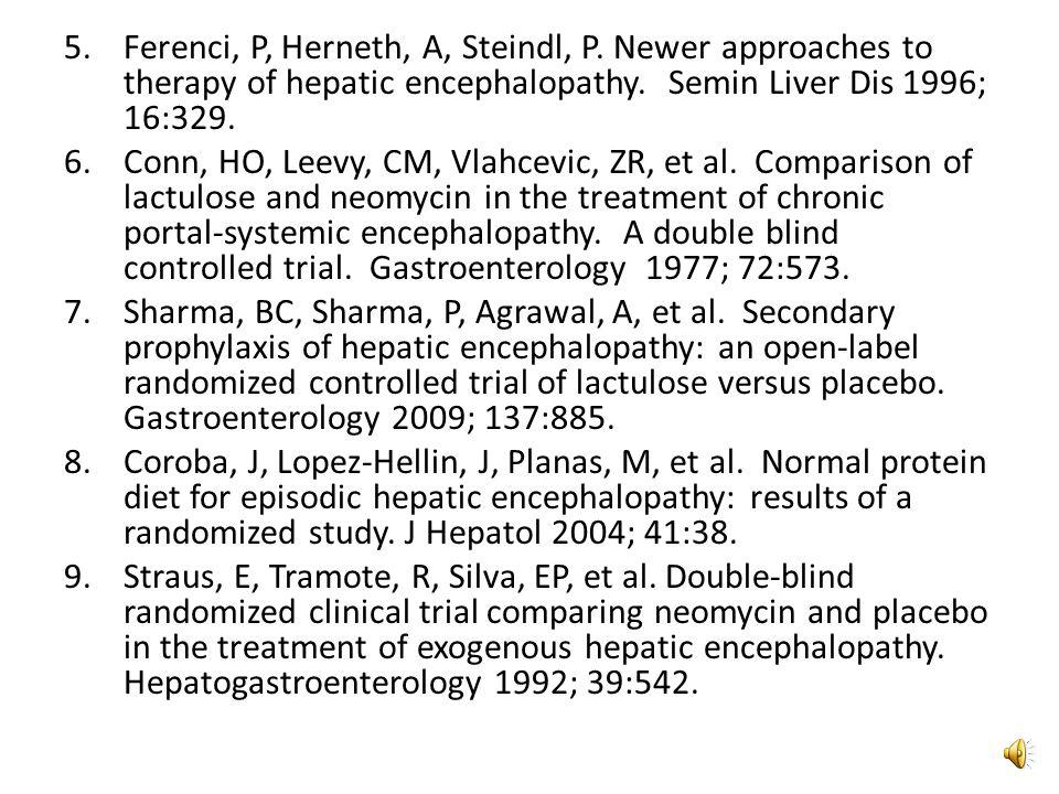 References 1.Fessel, JN, Conn, HO. An analysis of the causes and prevention of hepatic coma.