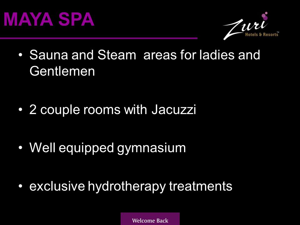 Sauna and Steam areas for ladies and Gentlemen 2 couple rooms with Jacuzzi Well equipped gymnasium exclusive hydrotherapy treatments