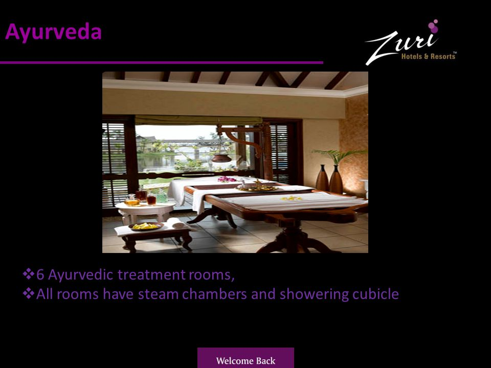 Ayurveda 6 Ayurvedic treatment rooms, All rooms have steam chambers and showering cubicle