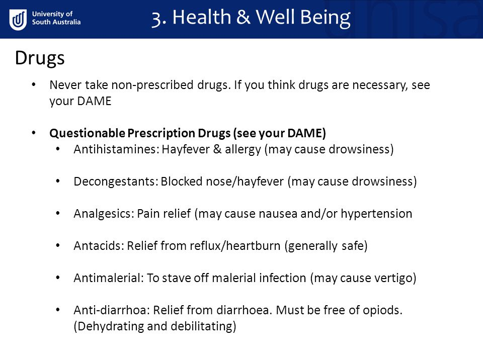 3. Health & Well Being Drugs Never take non-prescribed drugs.