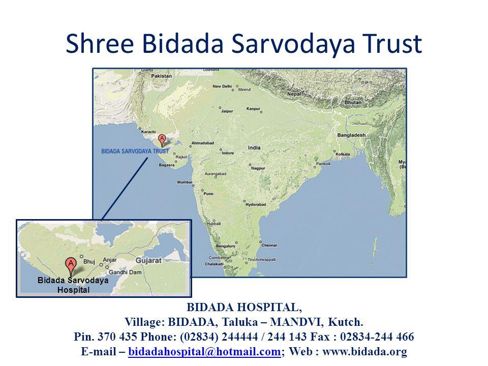 Shree Bidada Sarvodaya Trust BIDADA HOSPITAL, Village: BIDADA, Taluka – MANDVI, Kutch.