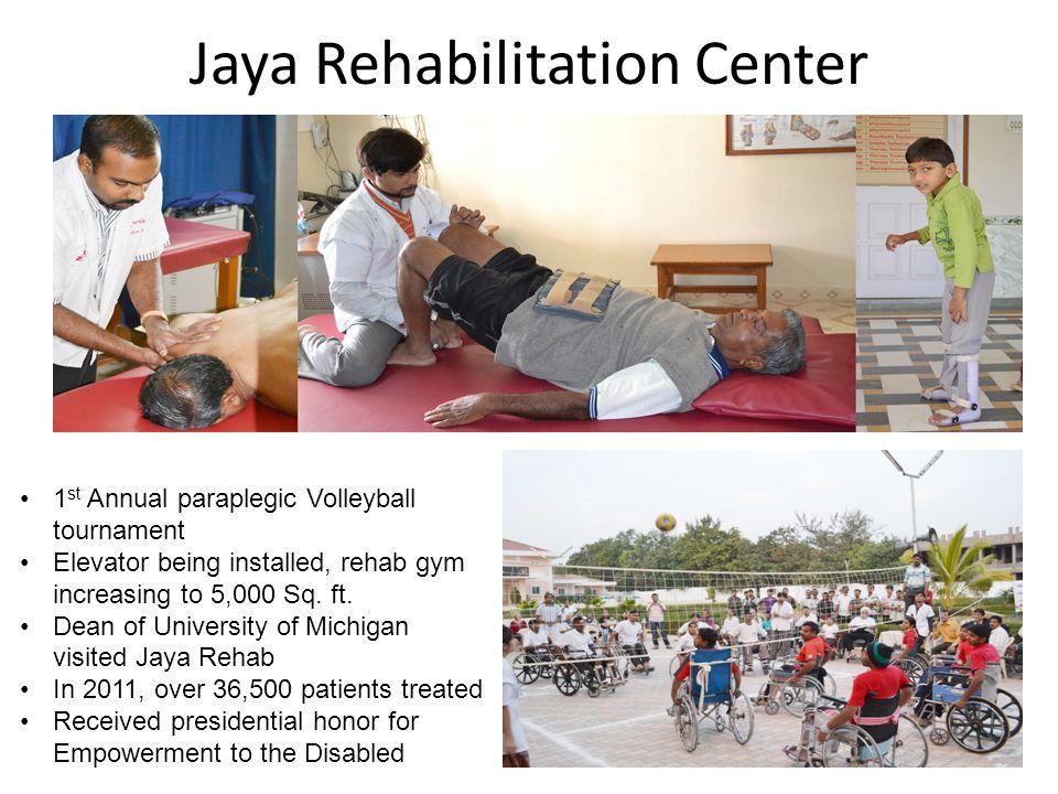 Jaya Rehabilitation Center 1 st Annual paraplegic Volleyball tournament Elevator being installed, rehab gym increasing to 5,000 Sq.
