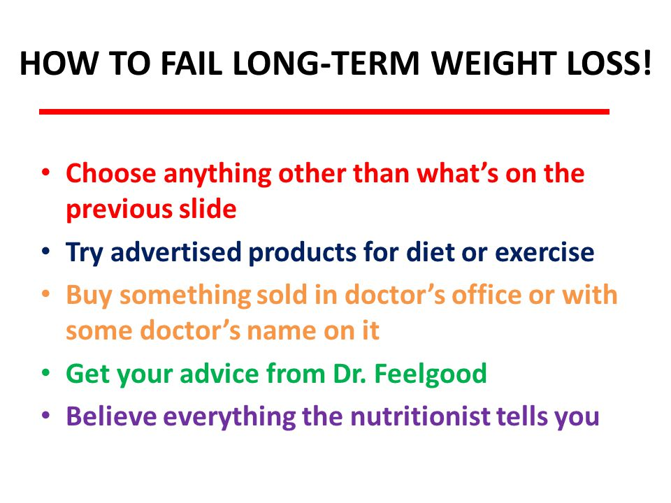 HOW TO FAIL LONG-TERM WEIGHT LOSS.