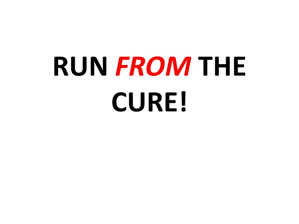 RUN FROM THE CURE!
