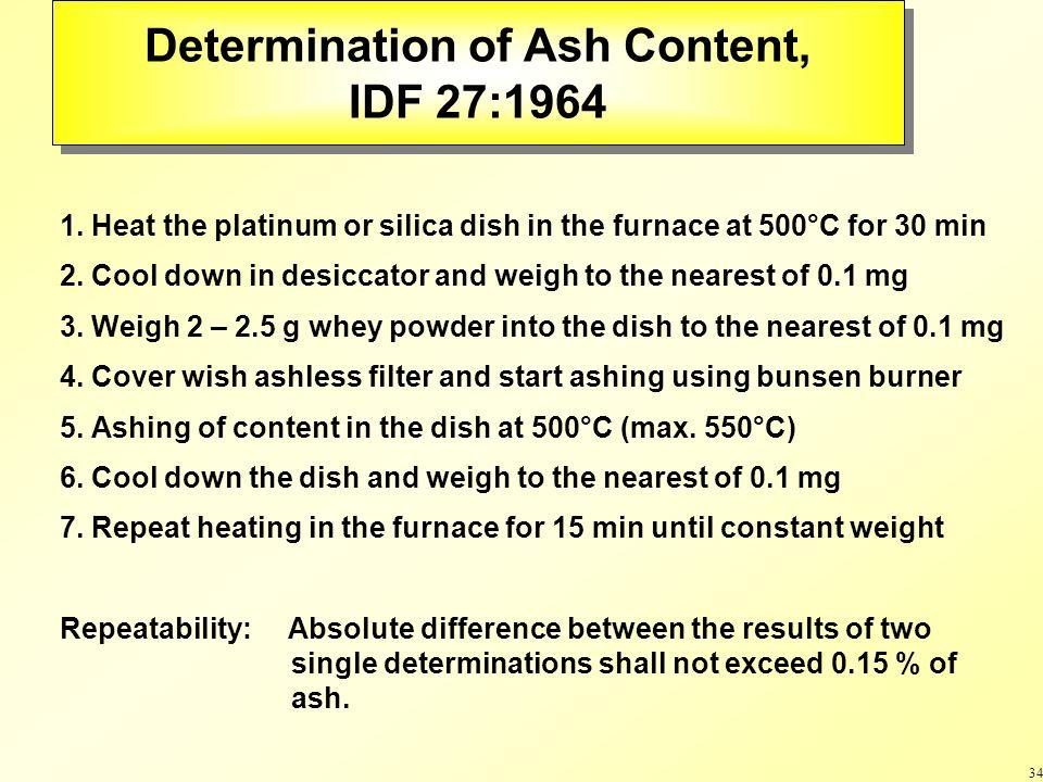 34 Determination of Ash Content, IDF 27:1964 Determination of Ash Content, IDF 27:1964 1.