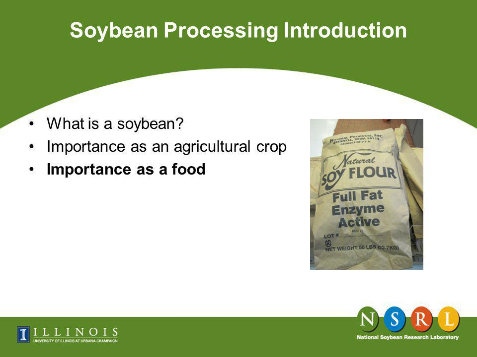 Soybean Processing Introduction What is a soybean.