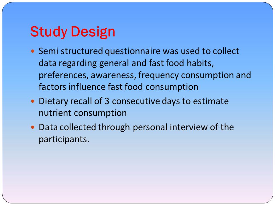Sample and Sample size Target population –Adolescent girls between the age of 13–18 Selection criterion – Adolescents who consumed fast food three or more times in a week Population identified by – Pilot study Participants – From eight different educational institutions in Ernakulam Sample size – 554