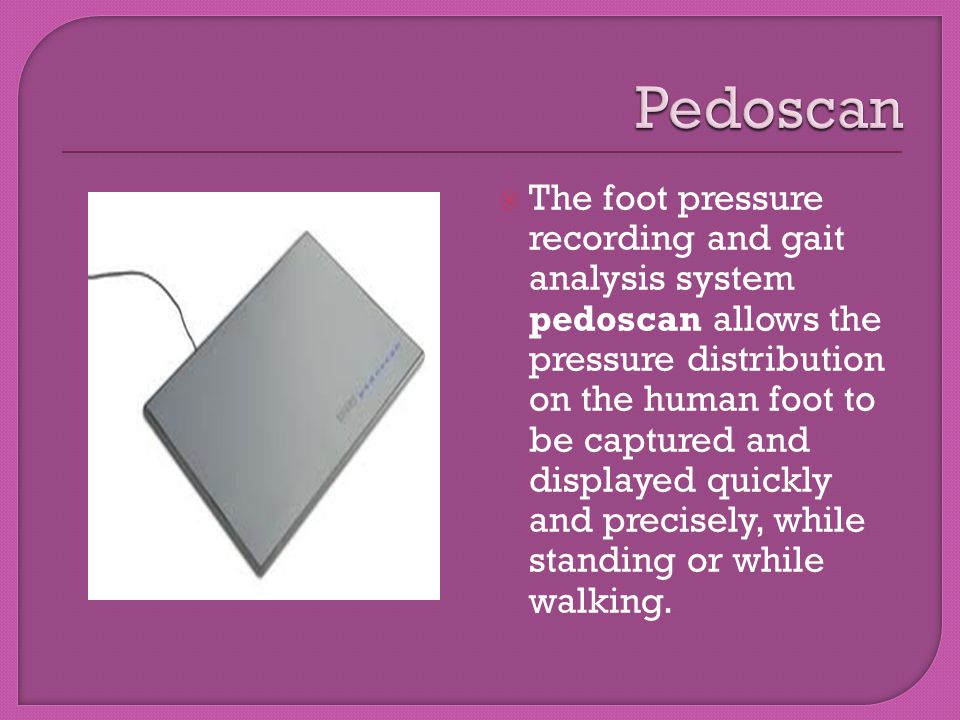The foot pressure recording and gait analysis system pedoscan allows the pressure distribution on the human foot to be captured and displayed quickly