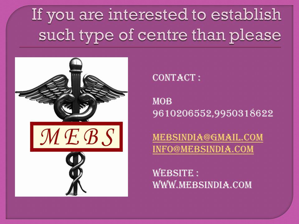 CONTACT : Mob 9610206552,9950318622 mebsindia@gmail.com info@mebsindia.com Website : www.mebsindia.com