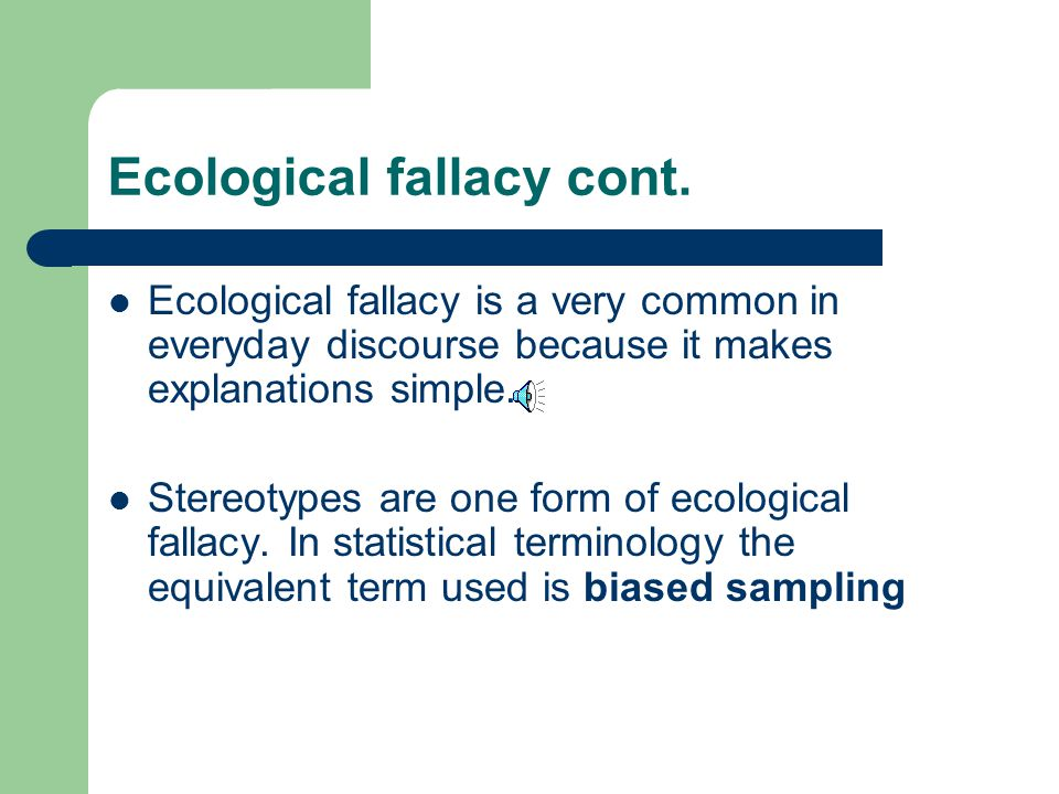 Ecological fallacy cont.