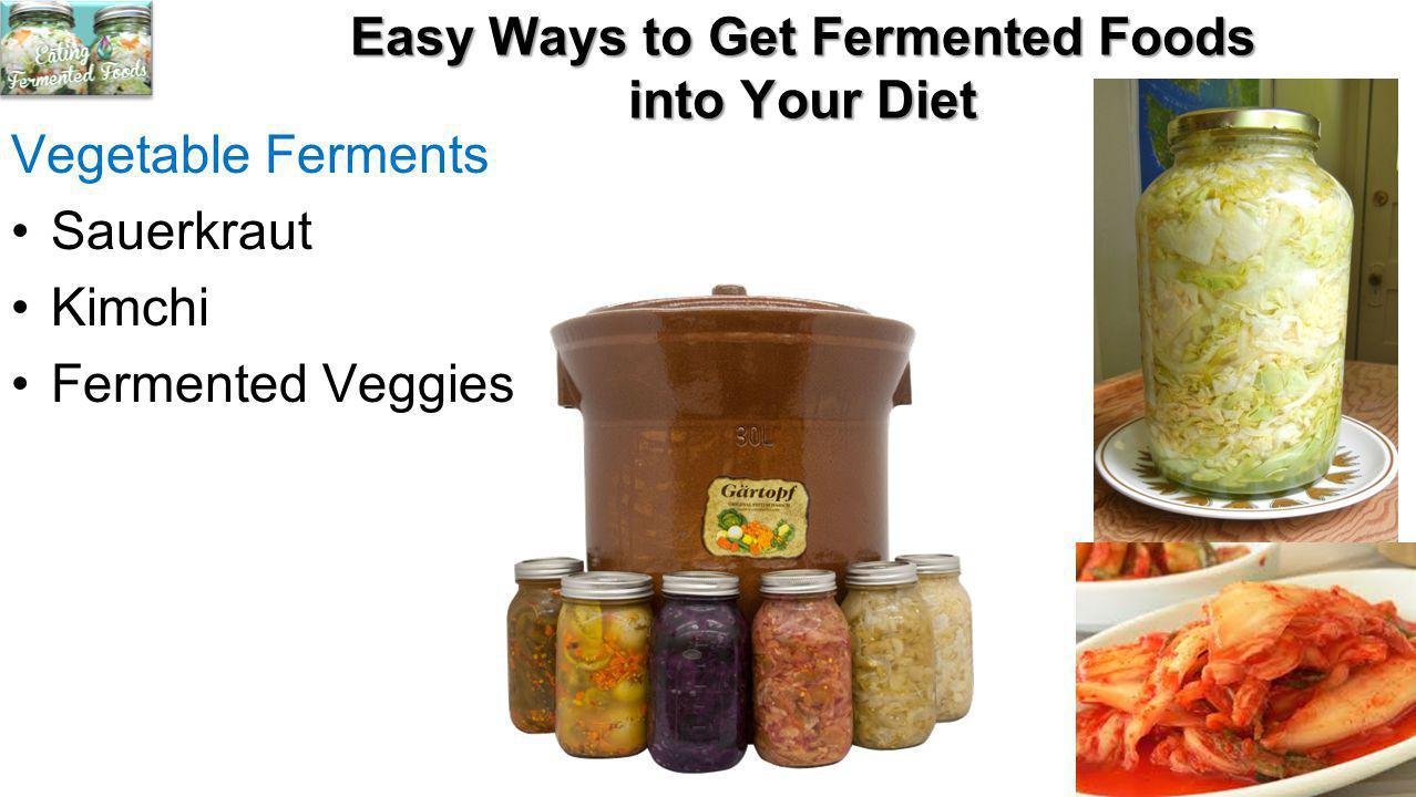 Easy Ways to Get Fermented Foods into Your Diet Vegetable Ferments Sauerkraut Kimchi Fermented Veggies