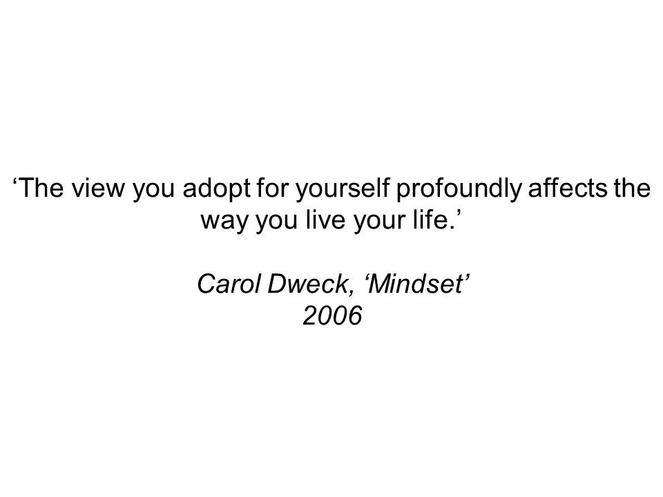 The view you adopt for yourself profoundly affects the way you live your life.