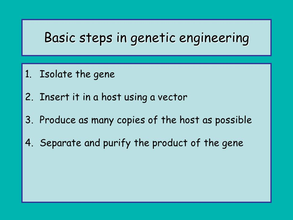 The process of genetic engineering