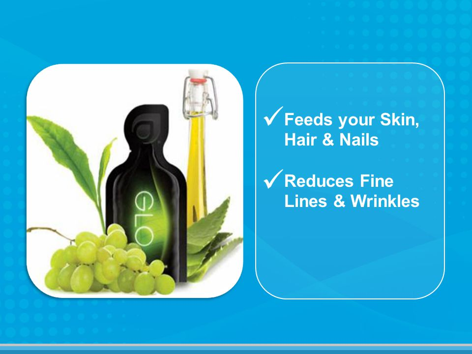 Feeds your Skin, Hair & Nails Reduces Fine Lines & Wrinkles