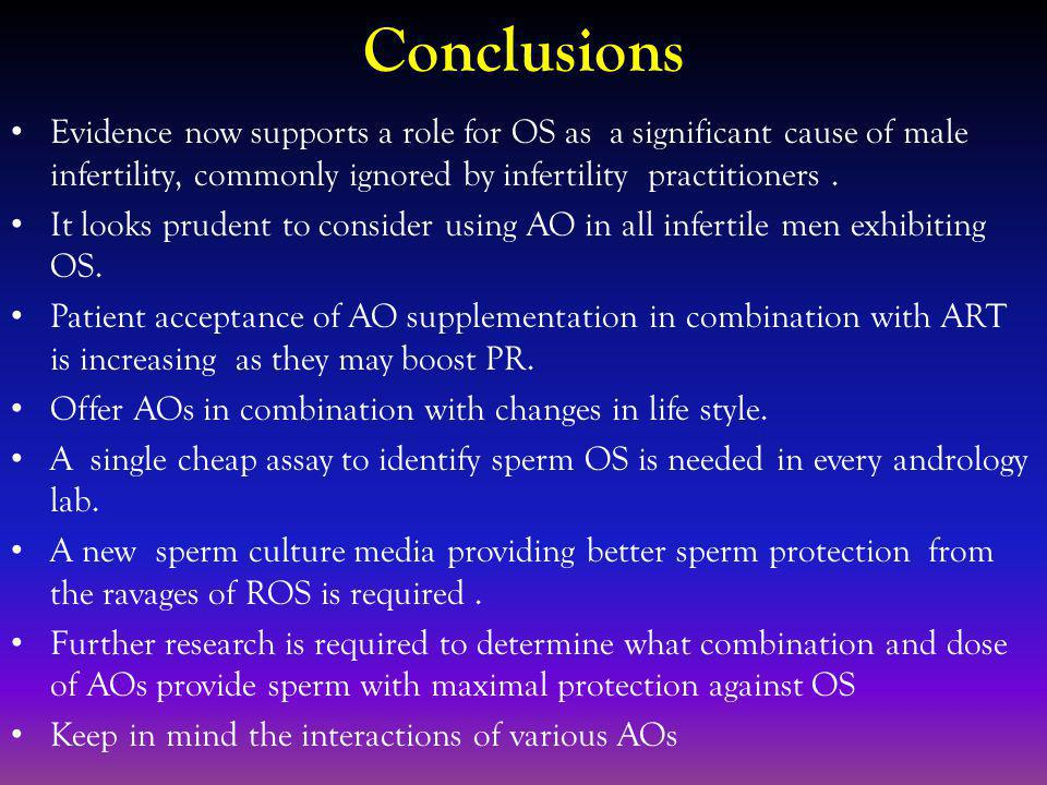 Conclusions Evidence now supports a role for OS as a significant cause of male infertility, commonly ignored by infertility practitioners.