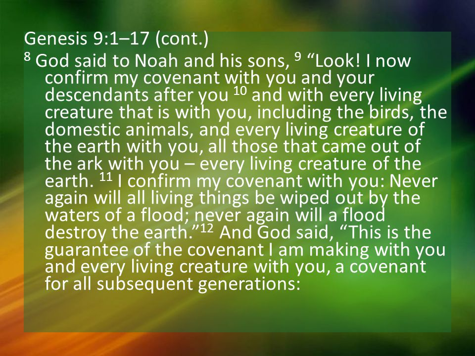 Genesis 9:1–17 (cont.) 8 God said to Noah and his sons, 9 Look.