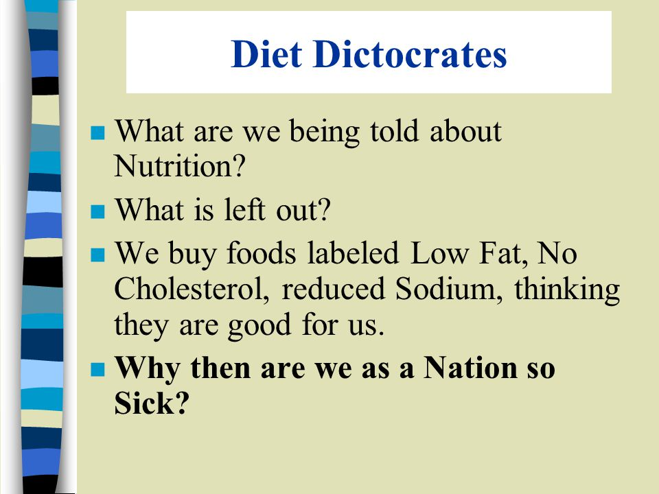 Diet Dictocrates n What are we being told about Nutrition.