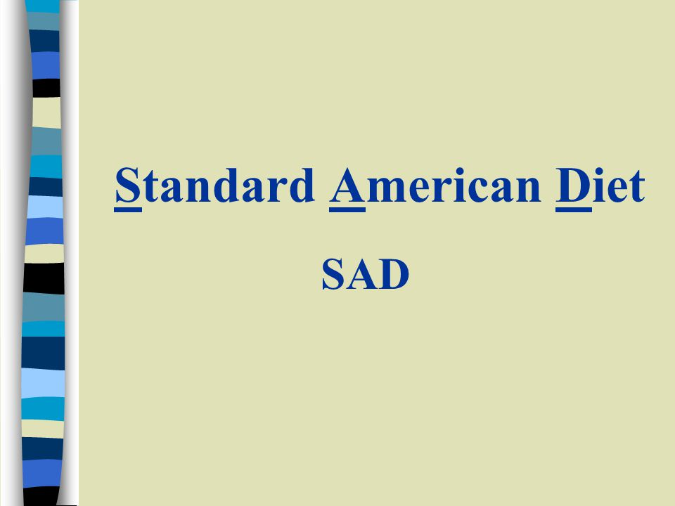 Standard American Diet SAD