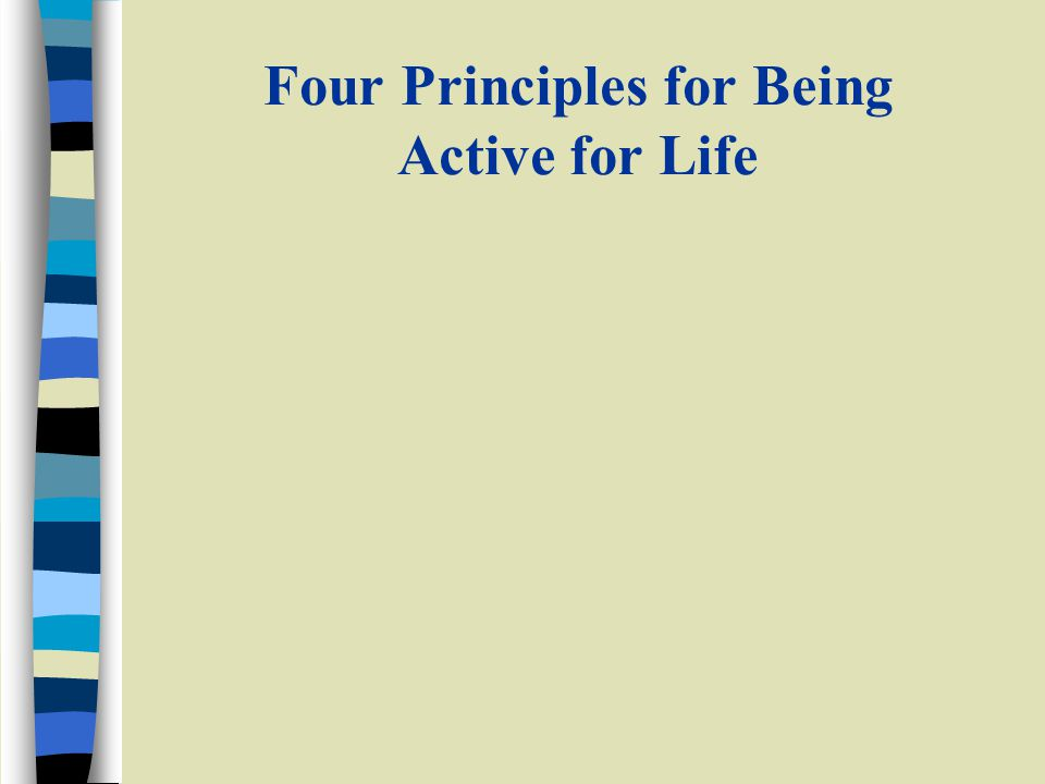 Four Principles for Being Active for Life
