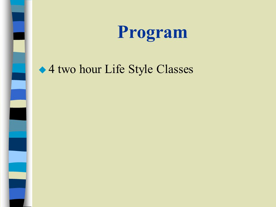 Program u 4 two hour Life Style Classes