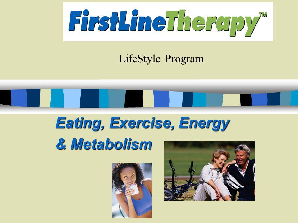 LifeStyle Program Eating, Exercise, Energy & Metabolism