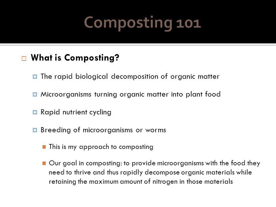 2. Import Nitrogen Nitrogen is limiting factor for rapid decomposition Manure Okara Grass Clippings